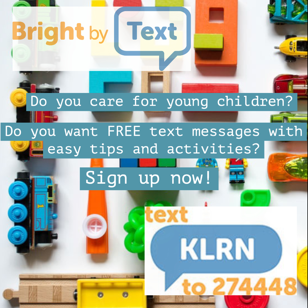 Text KLRN to 274448 to receive parenting tips and activities for free