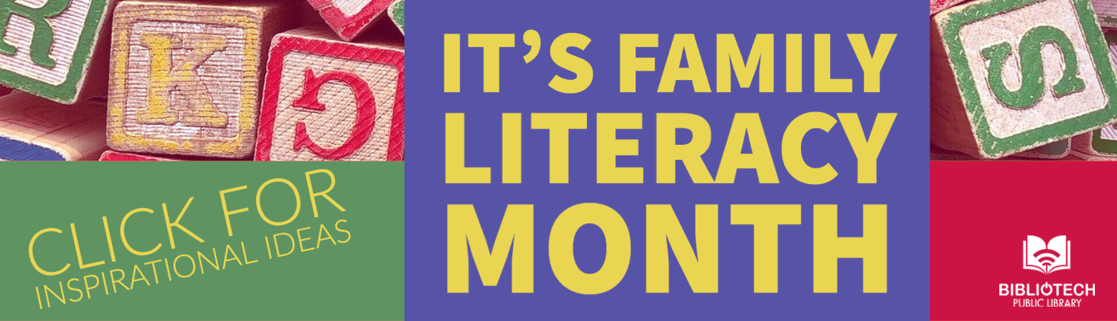 It's family literacy month. Click for inspiration ideas.