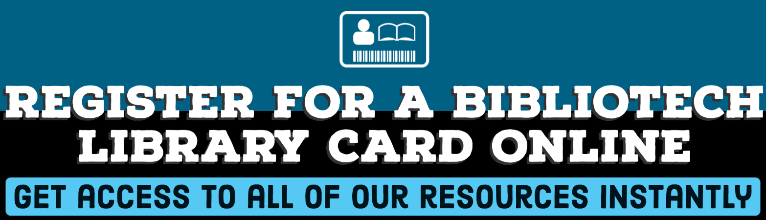 Register for a BiblioTech Card Online