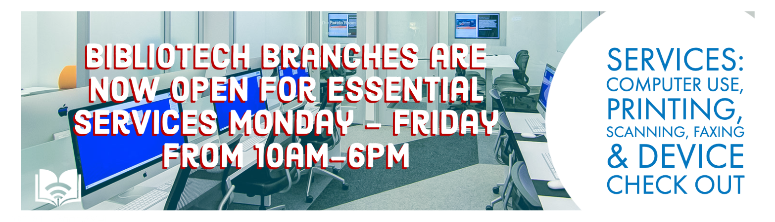 BiblioTech branches open for essential services, M-F from 10am-6pm